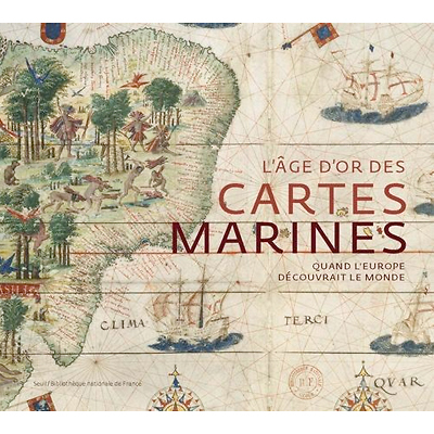 Age or_des_cartes_marines_Quand_l_Europe_decouvrait_le_monde